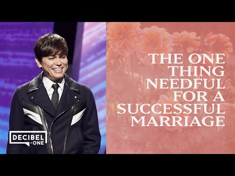 The one thing needful for a successful marriage  Joseph Prince