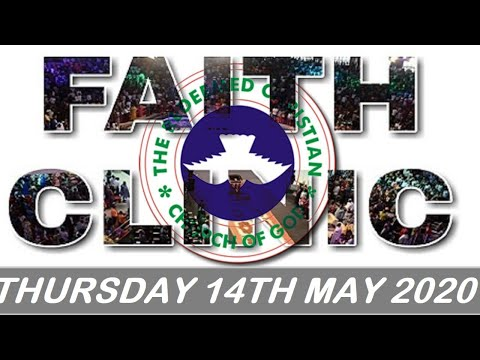 RCCG MAY 14th 2020 FAITH CLINIC  HEALING IN HIS WINGS