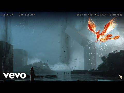 ILLENIUM, Jon Bellion - Good Things Fall Apart (Stripped / Audio) - UCsmGcXII6-LLWWYgvSQnWKQ