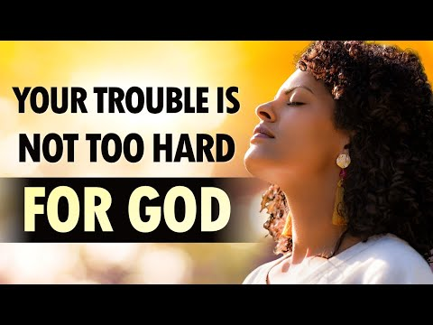 Your Trouble is NOT Too HARD for God - Live Re-broadcast