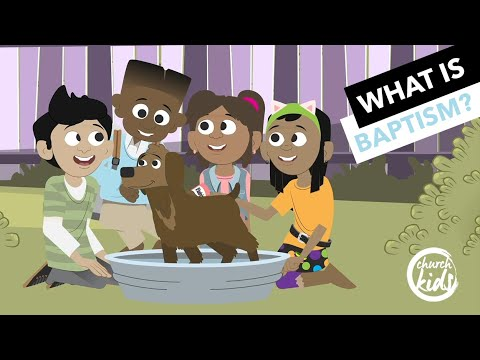 ChurchKids: What Is Baptism?