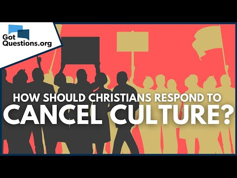 How should Christians respond to cancel culture?  GotQuestions.org
