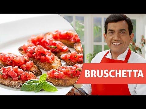 Bruschetta  | ब्रुशेटा  | With Master Chef Sanjeev Kapoor