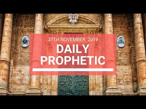 Daily Prophetic 27 November Word 6