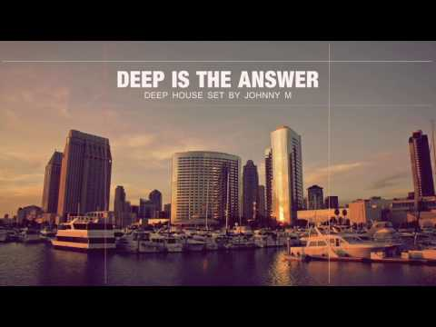 Deep Is The Answer | Deep House Set | 2017 Mixed By Johnny M - UC66wWmU70JPZAC-x1quIaHA