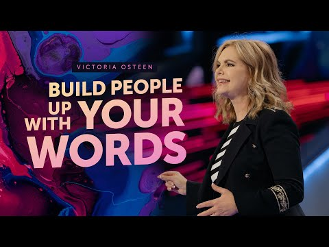 Build People Up With Your Words  Victoria Osteen