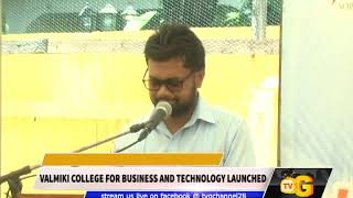 VALMIKI COLLEGE FOR BUSINESS AND TECHNOLOGY LAUNCHED
