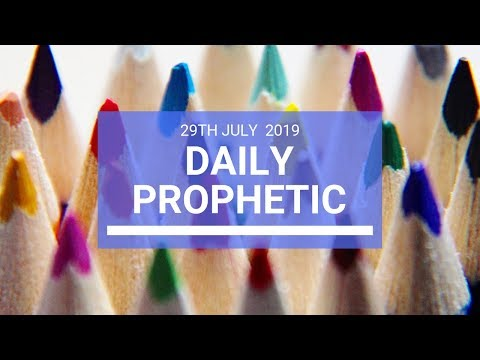 Daily Prophetic 29 July 2019 Word 7