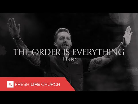 The Order Is Everything  1 Peter, part 6