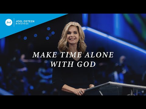 Make Time Alone With God  Victoria Osteen