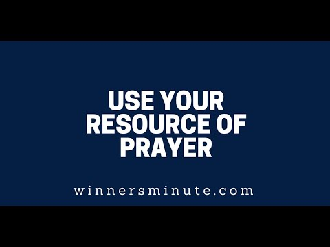 Use Your Resource of Prayer  The Winner's Minute With Mac Hammond