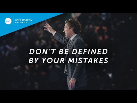 Don't Be Defined By Your Mistakes  Joel Osteen