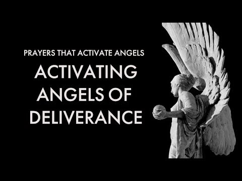 Activating Angels of Deliverance  Prayers That Activate Angels