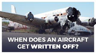 When Does An Aircraft Get Written Off?
