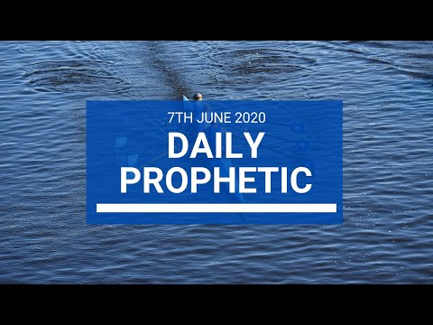 Daily Prophetic 7 June 2020 2 of 7