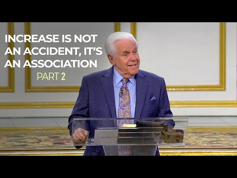 Increase Is Not An Accident, Its An Association, Part 2  Jesse Duplantis