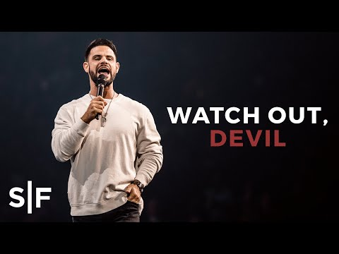 Watch Out, Devil  Pastor Steven Furtick