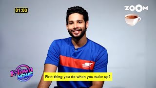 Siddhant Chaturvedi shares his lifestyle in a minute | Did You Just Ask Me That