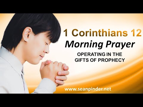 Operating in the Gift of PROPHECY   Morning Prayer   YT