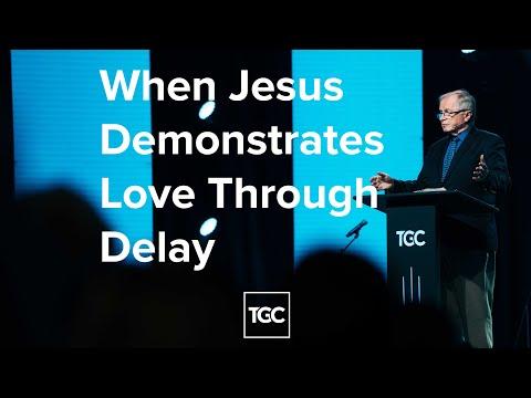 When Jesus Demonstrates Love Through Delay