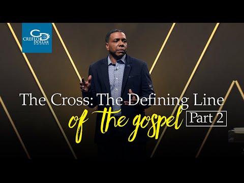 The Cross: The Defining Line Of The Gospel Pt. 2 - Episode 4