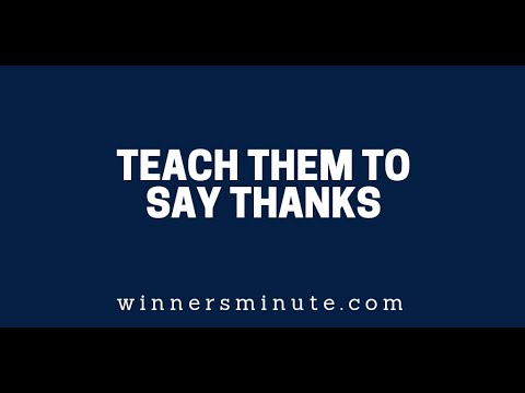 Teach Them to Say Thanks  The Winner's Minute With Mac Hammond