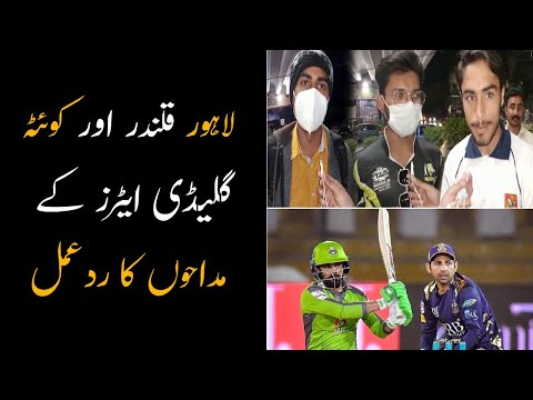 Public Opinion: Lahore Qalandars & Quetta Gladiators Fans React On First High Scoring Match Of PSL 6