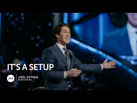 Joel Osteen - It's a Setup