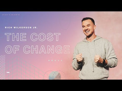 The Cost of Change  Changes  Rich Wilkerson Jr.