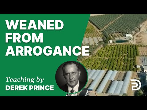 Weaned from Arrogance 17/6 - A Word from the Word - Derek Prince
