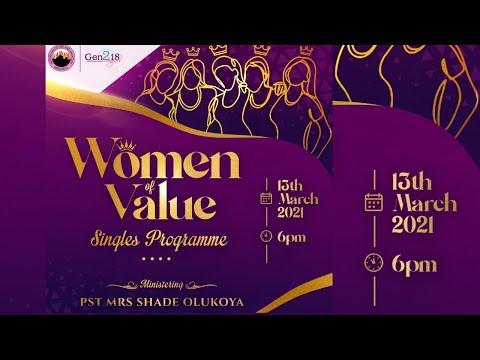 Women of Value - Gen218 Singles (13-03-2021)  MINISTERING: Pastor (Mrs) Shade Olukoya