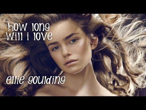 Ellie Goulding How Long Will I Love (TRADUÇÃO) Tema de Chica