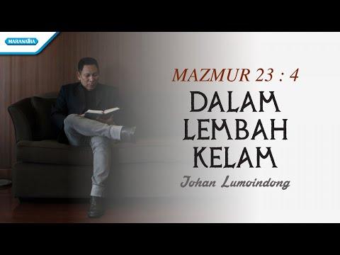 Johan Lumoindong - Dalam Lembah Kelam (with lyric)