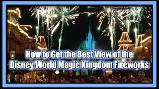 How to Get the Best View of the Disney World Magic Kingdom Fireworks