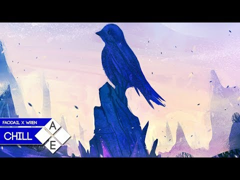 Faodail - Wren (Initiation Remix) | Chill - UCpEYMEafq3FsKCQXNliFY9A