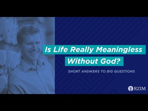 30. Is Life Really Meaningless Without God?