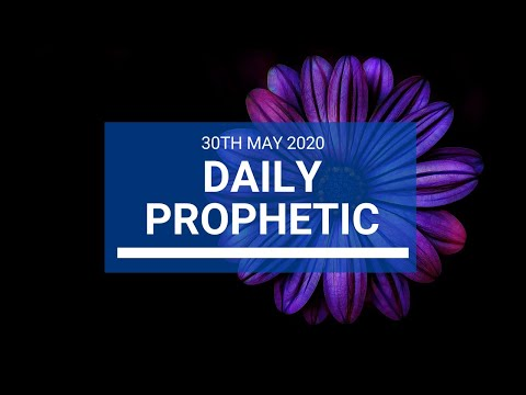 Daily Prophetic 30 May 2020 5 of 5