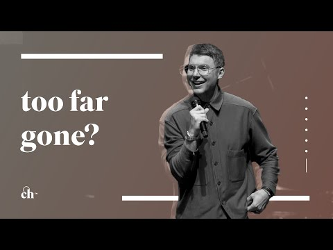 Too Far Gone? // Judah Smith