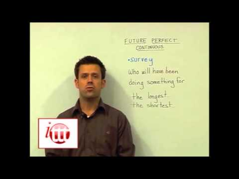 English Grammar - Future Perfect Continuous - Teaching Ideas - Teach English Overseas