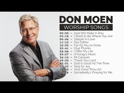 Don Moen Worship Songs // 1 hour Nonstop Praise and Worship Music Playlist