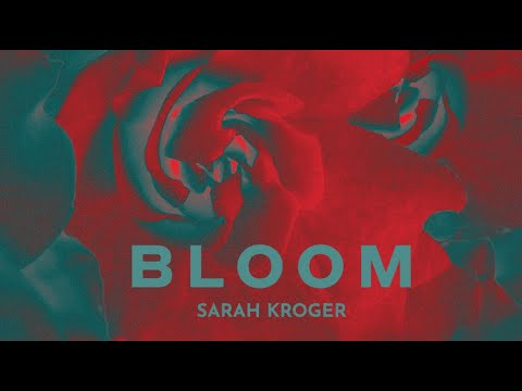 Sarah Kroger - Bloom (Album Trailer)