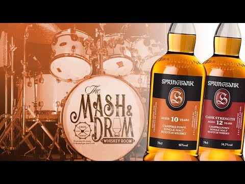 Springbank 10 Year and 12 Year Cask Strength: The Mash & Drum EP56 - UC77mfUNd_pVJc0hh7yyjRkg