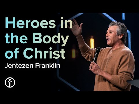 Heroes in the Body of Christ  Pastor Jentezen Franklin