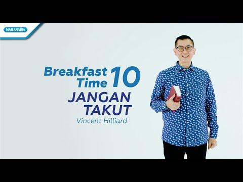 Breakfast Time 10 - Jangan Takut - Pdt. Vincent Hilliard