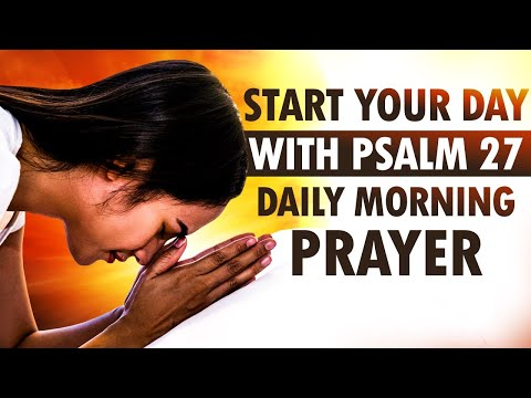 Begin Your Day with POWERFUL Prayers from Psalm 27