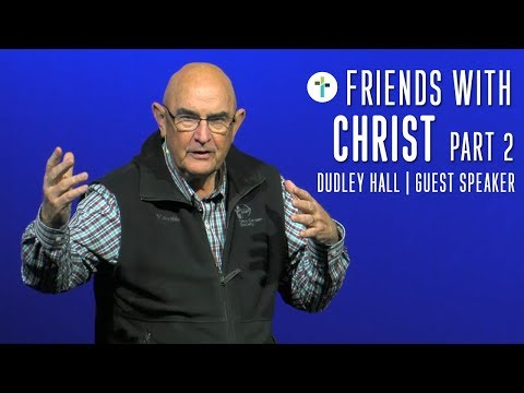 How To Be Friends With Christ Part 2  Dudley Hall  Sojourn Church