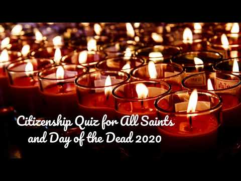 Citizenship Quiz for All Saints and Day of the Dead 2020