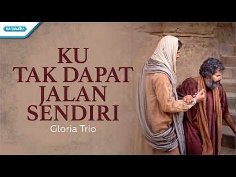 Ku Tak Dapat Jalan Sendiri - HYMN - Gloria Trio (with lyric)