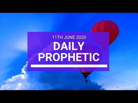 Daily Prophetic 11 June 2020 6 of 7