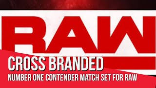 Cross Branded Number One Contender Match Announced For Tonight's RAW